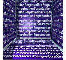 Perpetuationn Photographic Print