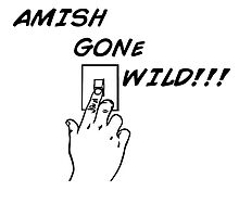amish gone wild by 305movingart