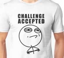 challenge accepted meme Unisex T-Shirt