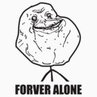 forever alone meme by 305movingart