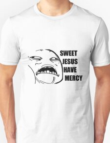 sweet jesus have mercy T-Shirt