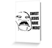 sweet jesus have mercy Greeting Card