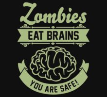 Zombies eat Brains you are safe! Kids Clothes