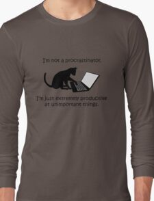 I'm Not a Procrastinator - Cat Long Sleeve T-Shirt