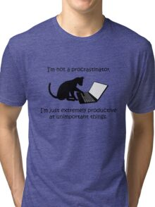 I'm Not a Procrastinator - Cat Tri-blend T-Shirt