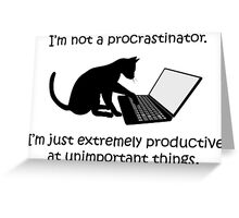 I'm Not a Procrastinator - Cat Greeting Card
