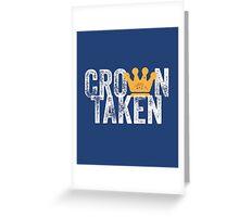 Crown Taken Greeting Card