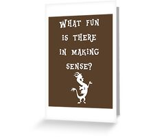 Discord - What fun is there in making sense? Greeting Card