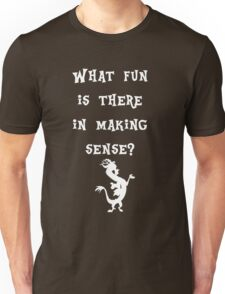 Discord - What fun is there in making sense? Unisex T-Shirt