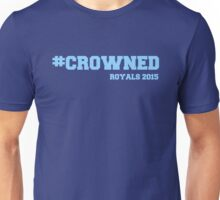 #Crowned (Go Royals) Unisex T-Shirt
