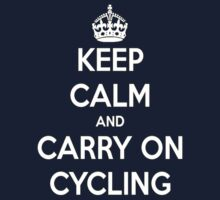 Keep Calm And Carry On Cycling by brio145