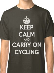 Keep Calm And Carry On Cycling Classic T-Shirt