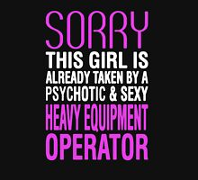 This Girl Is Taken By Heavy Equipment Operator T-Shirt
