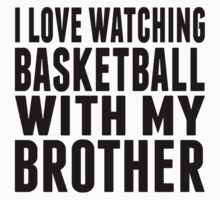I Love Watching Basketball With My Brother One Piece - Short Sleeve