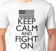 Keep Calm and Fight On Black and White Unisex T-Shirt