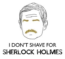 I Don't Shave For Sherlock Holmes by Grace Kwan