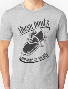 This boots Unisex T-Shirt