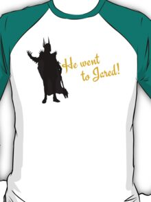 He Went to Jared! T-Shirt