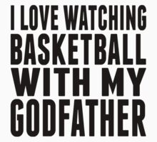 I Love Watching Basketball With My Godfather Kids Tee