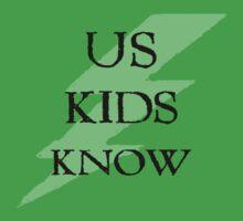 Us Kids Know Kids Tee