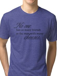 Cheese Friends black for high necked Tri-blend T-Shirt