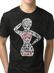 Feminist: My Body is Not a Political Battle Ground Tri-blend T-Shirt