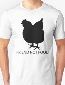Friend Not Food - Chicken Unisex T-Shirt