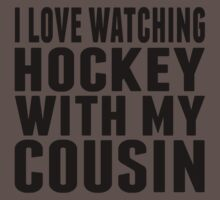 I Love Watching Hockey With My Cousin Baby Tee