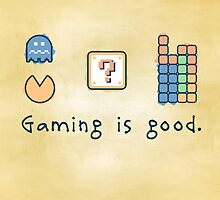 Gaming is good. by thehookshot
