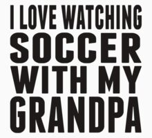 I Love Watching Soccer With My Grandpa Kids Tee