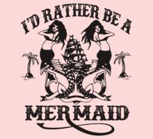 Rather Be A Mermaid One Piece - Short Sleeve