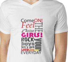 come on, feel the noise Mens V-Neck T-Shirt