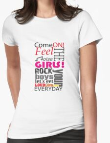 come on, feel the noise Womens Fitted T-Shirt