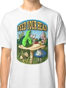 Feed Your Head Classic T-Shirt