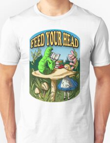 Feed Your Head Unisex T-Shirt