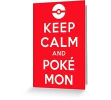 Keep Calm and Poké Mon Greeting Card