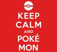 Keep Calm and Poké Mon by cocomonk22
