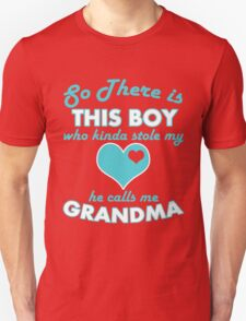 so there is this boy who kinda stole my heart he calls me grandma T-Shirt