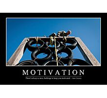 Motivation: Inspirational Quote and Motivational Poster Photographic Print