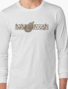 Baba Ganoush Long Sleeve T-Shirt