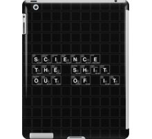 Science the Shit Out of It! iPad Case/Skin