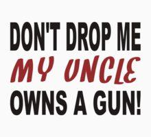 My Uncle Owns A Gun Kids Tee
