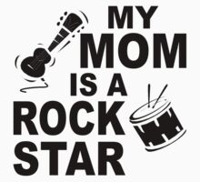 My Mom Is A Rock Star Kids Clothes