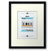 Don't Mix Drinks, Mixtapes Framed Print
