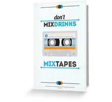 Don't Mix Drinks, Mixtapes Greeting Card