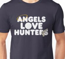 Angels Love Hunters Unisex T-Shirt