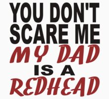 My Dad Is A Redhead Kids Tee