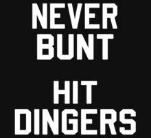 Never Bunt, Hit Dingers by sophiafashion
