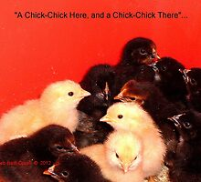 """And a Chick, Chick, Here..."" by Deb  Badt-Covell"