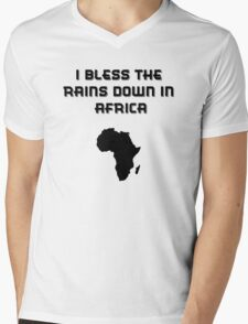 I Bless The Rains Down In Africa Mens V-Neck T-Shirt